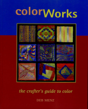 Color Works, The Crafter's Guide to Color by Deb Menz