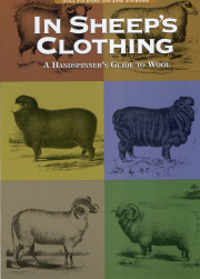 In Sheep's Clothing, A Handspinner's Guide to Wool
