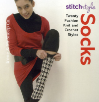Stitch Style: Socks, Twenty Fashion Knit and Crochet Styles
